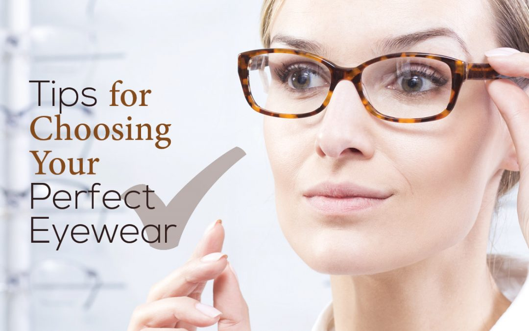 Tips for Choosing Your Perfect Eyewear